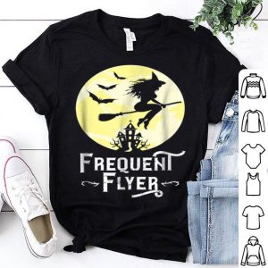 Nice Frequent Flyer Funny Witch Halloween Teacher shirt