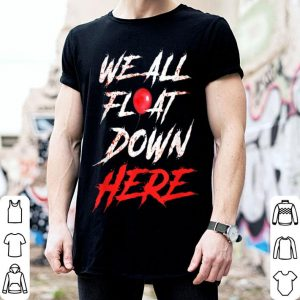 Nice We All Float Down Here Bloody Red Balloon Horror Halloween shirt