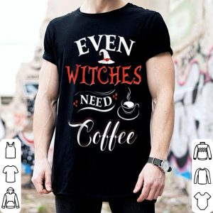 Official Even Witches Need Coffee Halloween Gift shirt