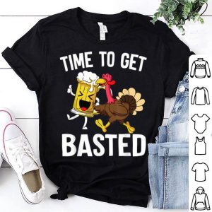Official Time To Get Basted Turkey Beer Funny Thanksgiving shirt