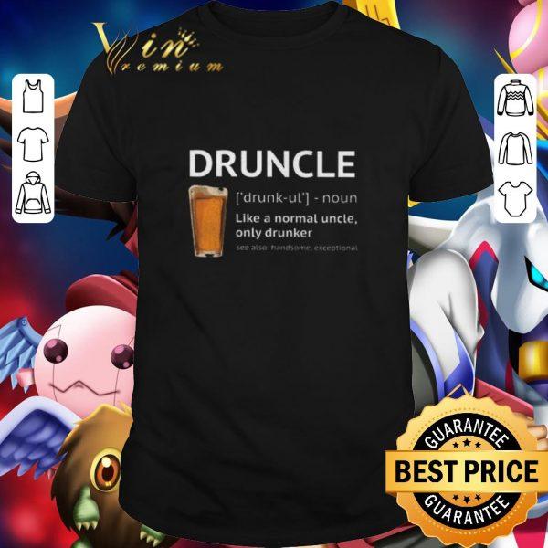 Premium Beer Druncle like a normal uncle only drunker shirt
