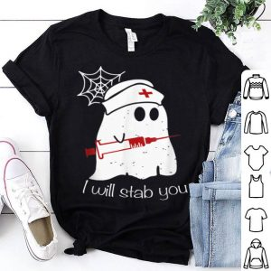 Top I Will Stab You Ghost Nurse - Funny Halloween Gift shirt