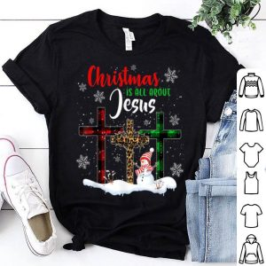 Awesome Christmas Is All About Jesus Love Christ Xmas Gifts shirt