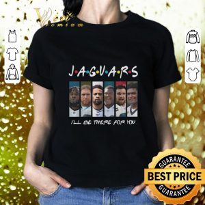 Cool Friends Jacksonville Jaguars i'll be there for you shirt