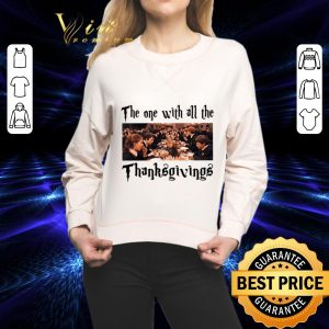 Cool Harry Potter The One With All The Thanksgivings shirt