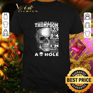 Cool Skull As an Thompson i've only met about 3 or 4 people that understand shirt