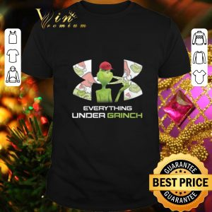 Cool Under Armour Everything Under Grinch shirt