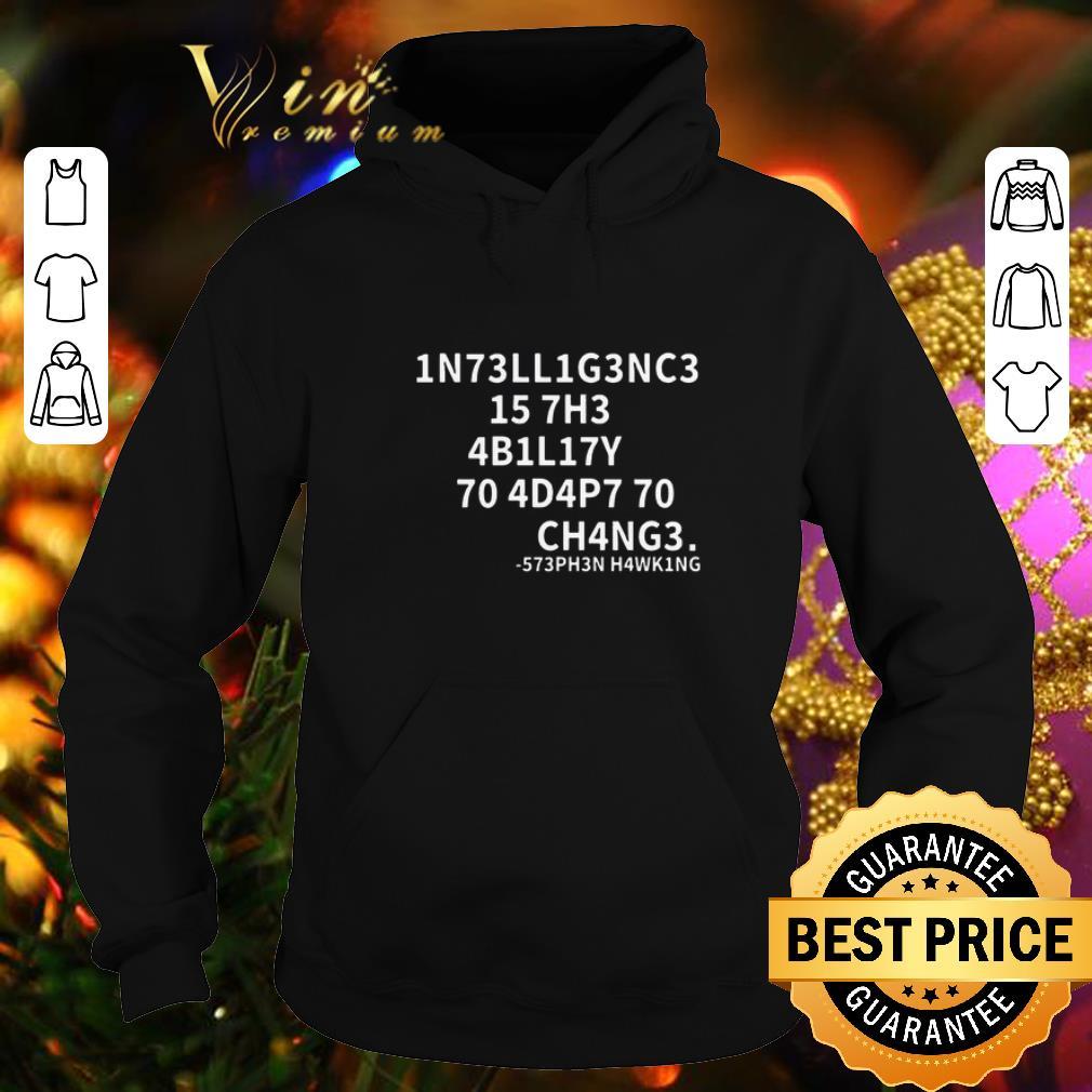 Nice Stephen Hawking Intelligence is the ability to adapt to change shirt 4 - Nice Stephen Hawking Intelligence is the ability to adapt to change shirt