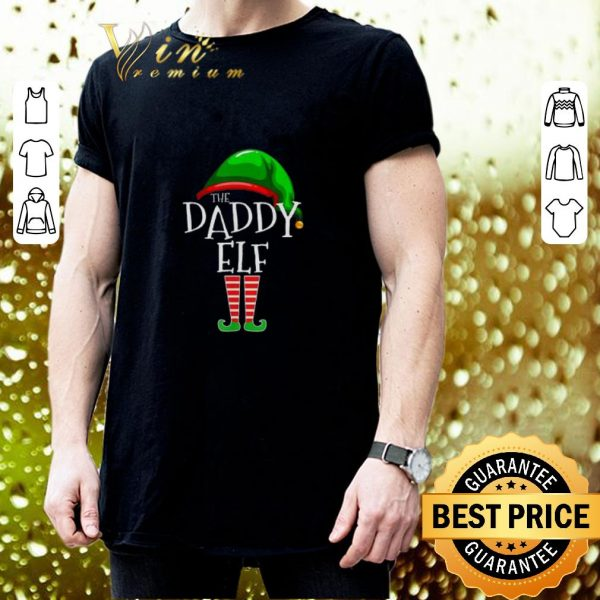 Nice The Daddy Elf Family Christmas shirt