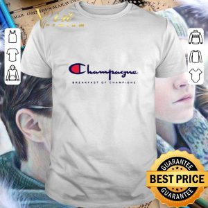 Official Champagne Breakfast Of Champions shirt