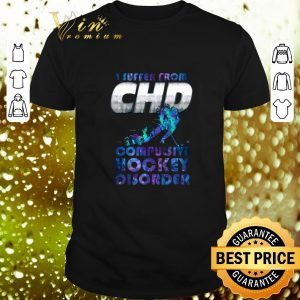 Official I suffer from chd compulsive hockey disorder shirt