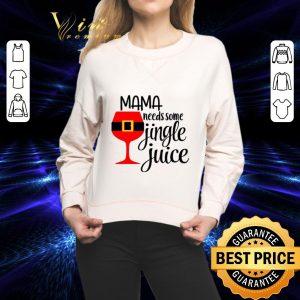 Official Mama needs some jingle juice Christmas shirt