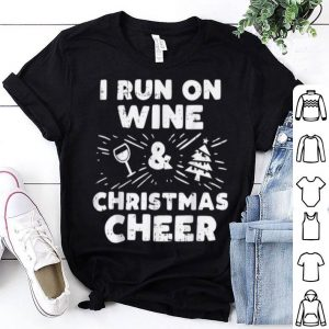 Pretty I Run On Wine And Christmas Cheer Christmas For Women Gift shirt