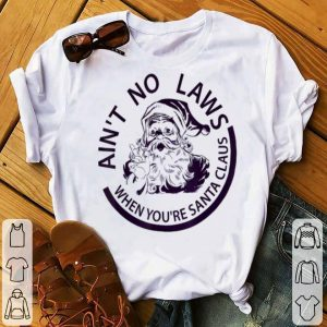 Beautiful Ain't No Laws When You're Santa Claus Funny Christmas Gift sweater