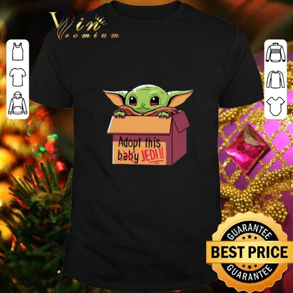 Cool Baby Yoda Adopt this baby not Jedi Star Wars shirt
