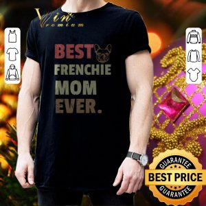 Cool Best Frenchie mom ever vintage shirt 2