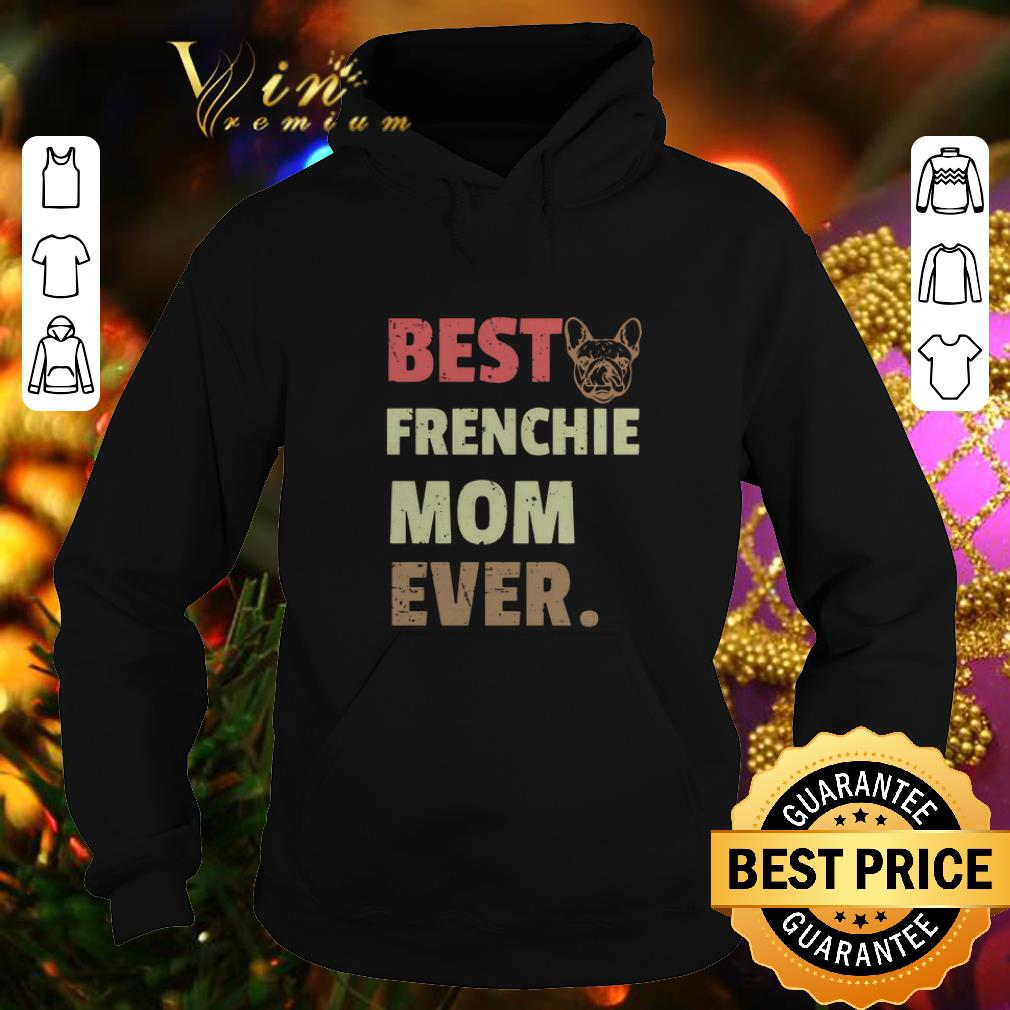 Cool Best Frenchie mom ever vintage shirt 4 - Cool Best Frenchie mom ever vintage shirt