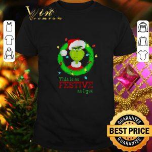 Nice Santa Grinch this is as Festive as i get Christmas lights shirt