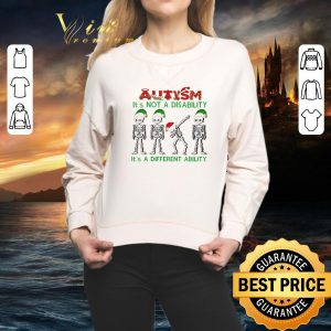 Nice Skeleton Autism it's not a disability it's a different ability Christmas shirt