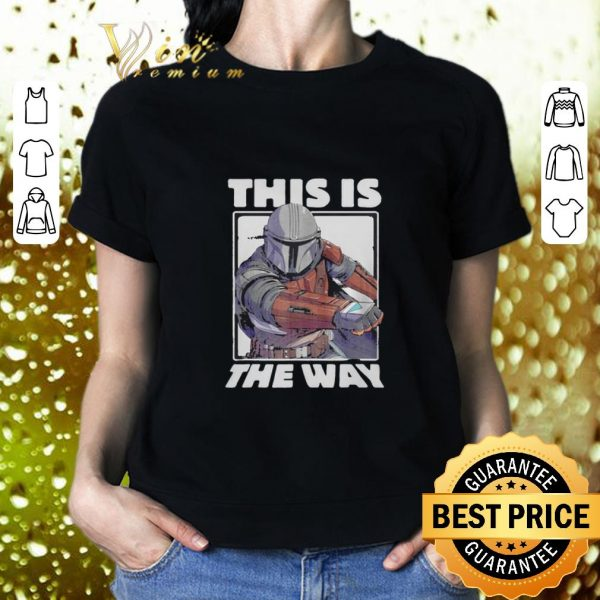 Nice Star Wars The Mandalorian This Is The Way shirt