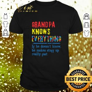 Official Autism Grandpa knows everything if he doesn't know shirt