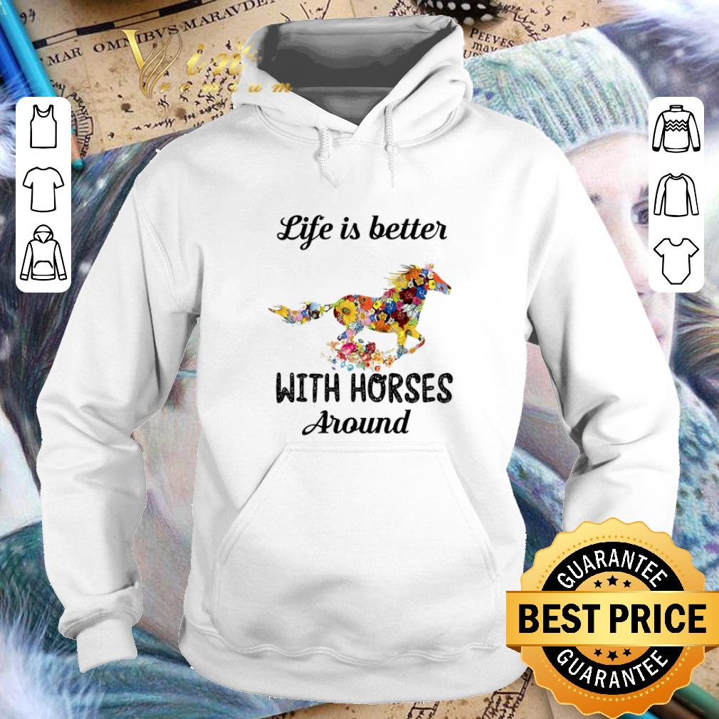 Official Flower life is better with horses around shirt 4 - Official Flower life is better with horses around shirt