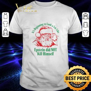 Official It's beginning to look a lot like Epstein did not kill himself shirt