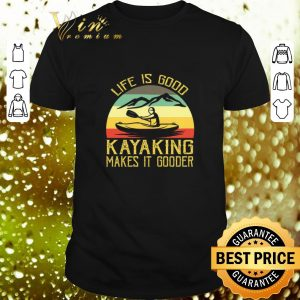 Official Kayak life is good kayaking makes it gooder vintage shirt