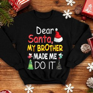 Top Dear Santa My Brother Made Me Do It Christmas Merry sweater