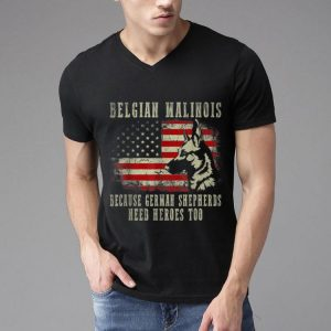Belgian Malinois German Shepherd Need Hero Too American Flag shirt