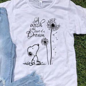 A Wish Is The Start Of A Dream Snoopy shirt
