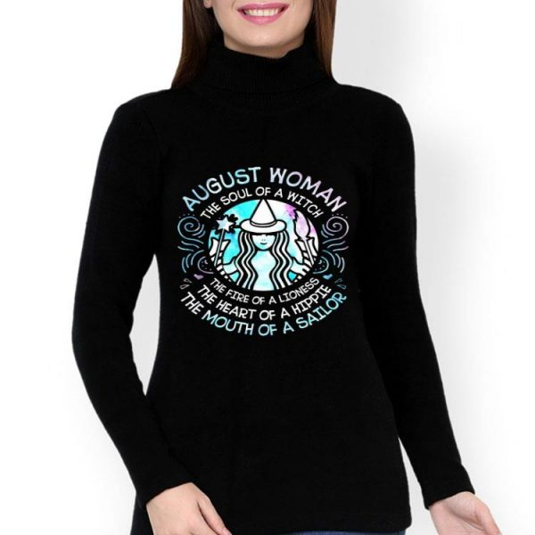 August Woman The Soul Of A Witch The Mouth Of A Sailor shirt