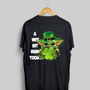 Baby Yoda A Wee Bit Irish Today shirt