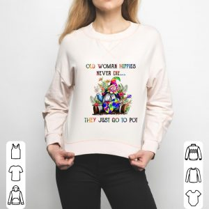 Cool Gnome Old woman Hippies never die they just go to Pot shirt 2
