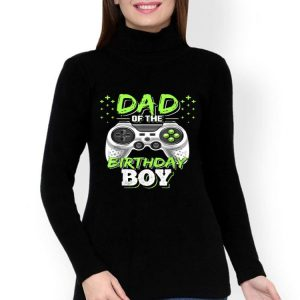 Dad Of The Gamer Birthday Boy shirt