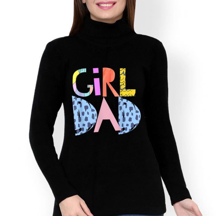 Girldad Girl Dad Im A Girls Dad Proud Dad Gear Shirt