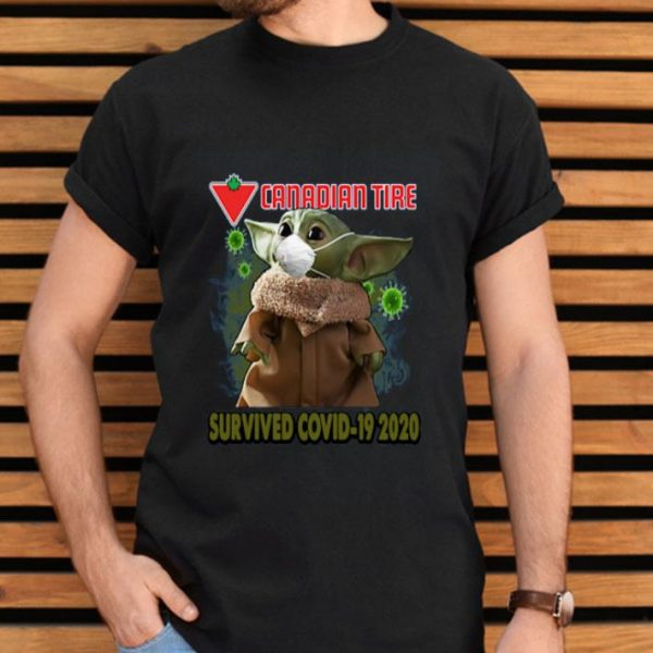 Baby Yoda Canadian Tire Survived Covid 19 2020 shirt