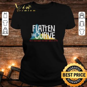Cool Flatten the curve wash your hands and don't sneeze on me shirt