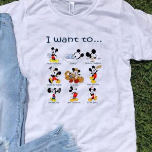 I Want To Do Everything Love You Disney Mickey shirt
