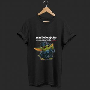 Baby Yoda Adidas All Day I Dream About Houston Texans Hoodie shirt