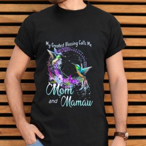 My Greatest Blessing Calls Me Mom And Manau shirt