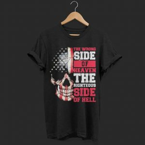 American flag skull the wrong side of Heaven the righteous side of shirt