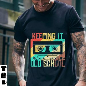 Cassette Tape Music Keeping it Old School shirt