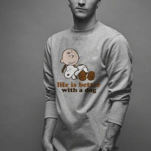 Peanuts snoopy Life is better with a dog shirt