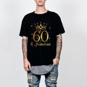 60 & Fabulous shirt
