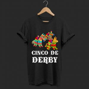 Cinco De derby Kentucky pinata Sombrero Mexican shirt