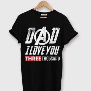 Dad I Love You 3000 End Game shirt
