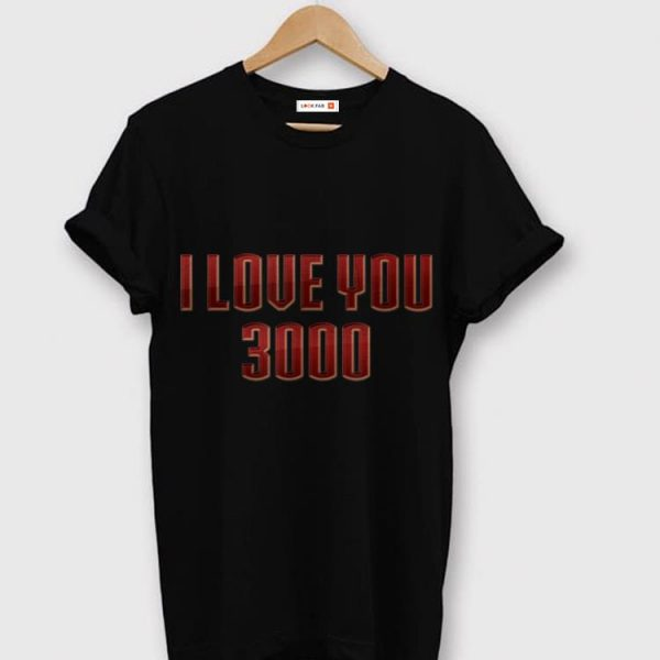 Fathers Day I love You 3000 Geek shirt