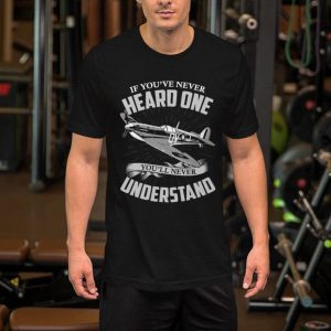 If you've never heard one you'll never understand shirt
