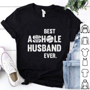 Skull Best Asshole Husband Ever softball shirt
